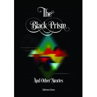 The Black Prism and Other Stories by Adrienne Acton