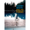 Polite Forms by Harry White