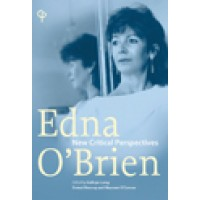 Edna O'Brien: New Critical Perspectives