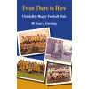 From There to Here - Clondalkin Rugby Football Club - 40 Years a Growing