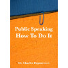 Public Speaking - How to Do It